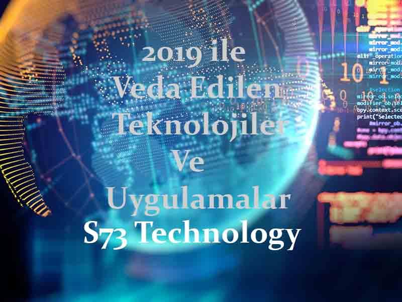 2019 İle Birlikte Veda Edilen Teknolojiler