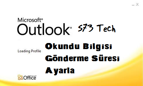 Outlook Okundu Süresi Ayarlama